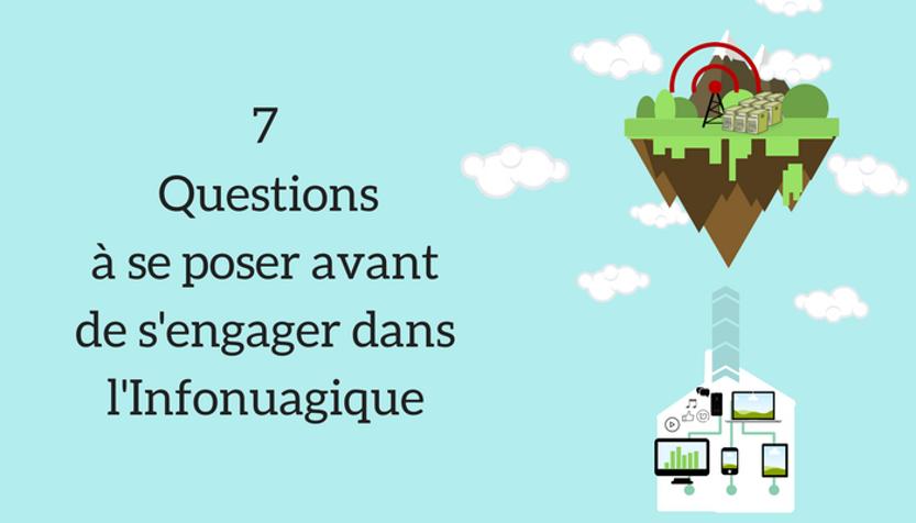 7 Questions avant de s'engager dans le Cloud