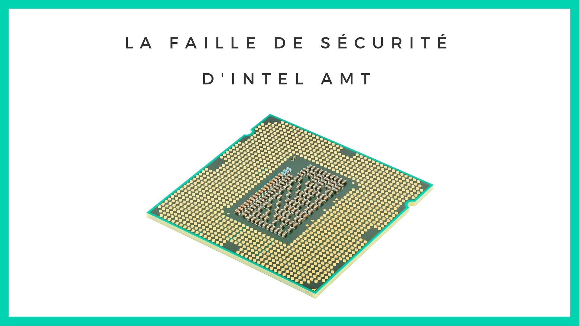 Notre article sur la faille de sécurité Intel AMT