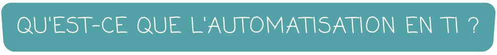 Qu'est-ce que l'automatisation en TI ?